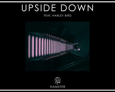 Hamster feat. Harley Bird - Upside Down (Official Audio) - hamster feat harley bird upside down official audio