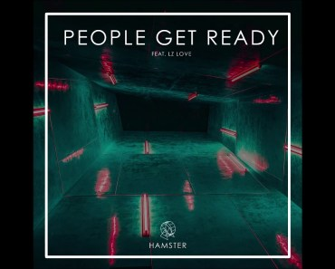 Hamster feat, LZ Love - People Get Ready - hamster feat lz love people get ready