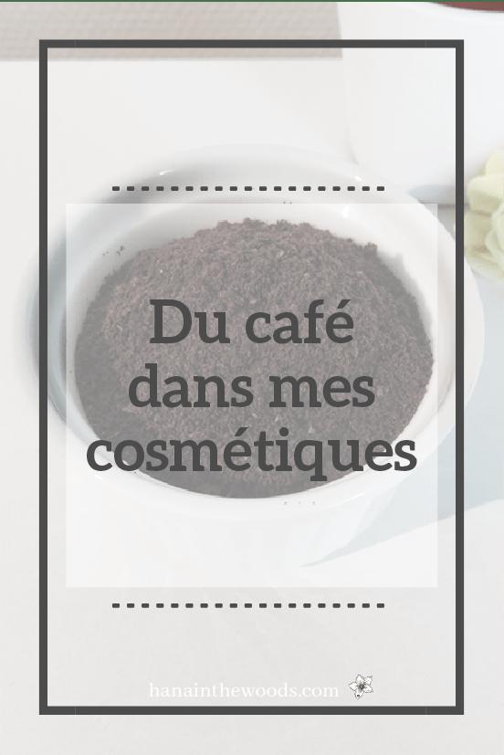 Du café dans mes cosmétiques