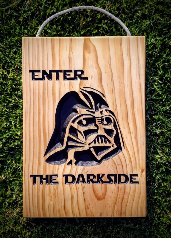 Wooden Sign engraved with Darth Vader and text Enter The Darkside Star Wars font
