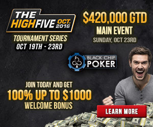 High Five Series at BlackChip Poker