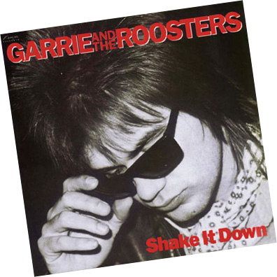 Garrie And The Roosters - Shake It Down