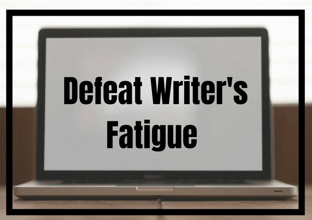 Defeat Writer's Fatigue