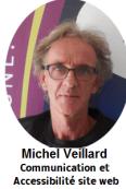 Michel Veillard, Chargé de communication et de veiller à l'accessibilité du site internet