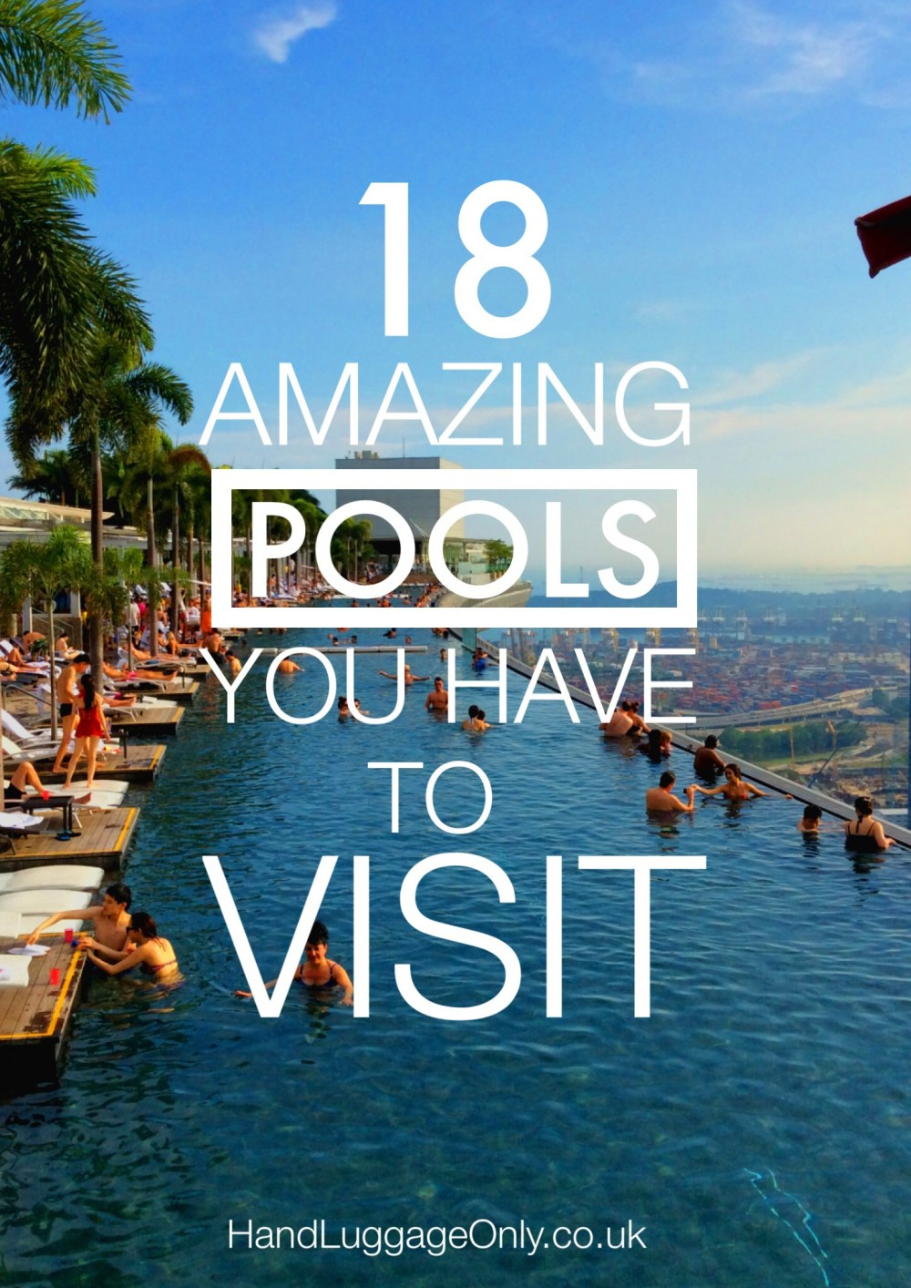 18 Amazing Swimming Pools Around The World You Need To Visit!