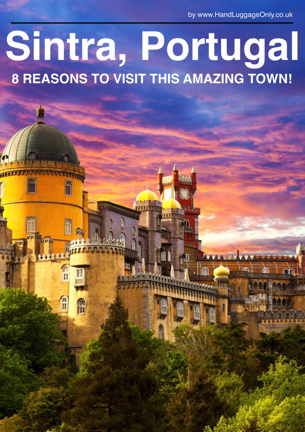 8 Reasons Why You Have To Visit Sintra In Portugal!