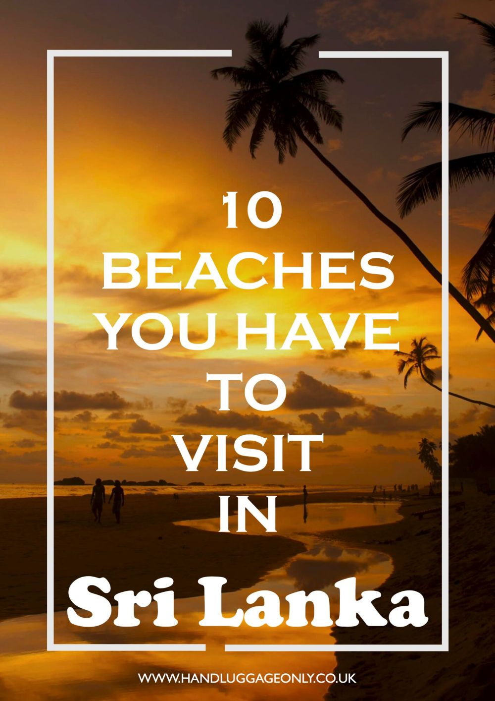 10 Beaches You Have To Visit In Sri Lanka