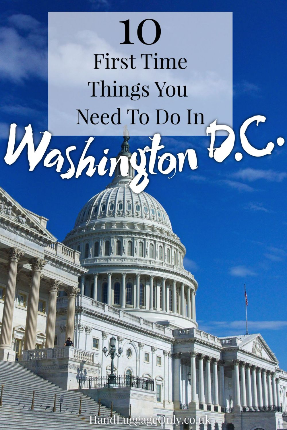 10 First Time Things You have To Do In Washington, D.C. (1)