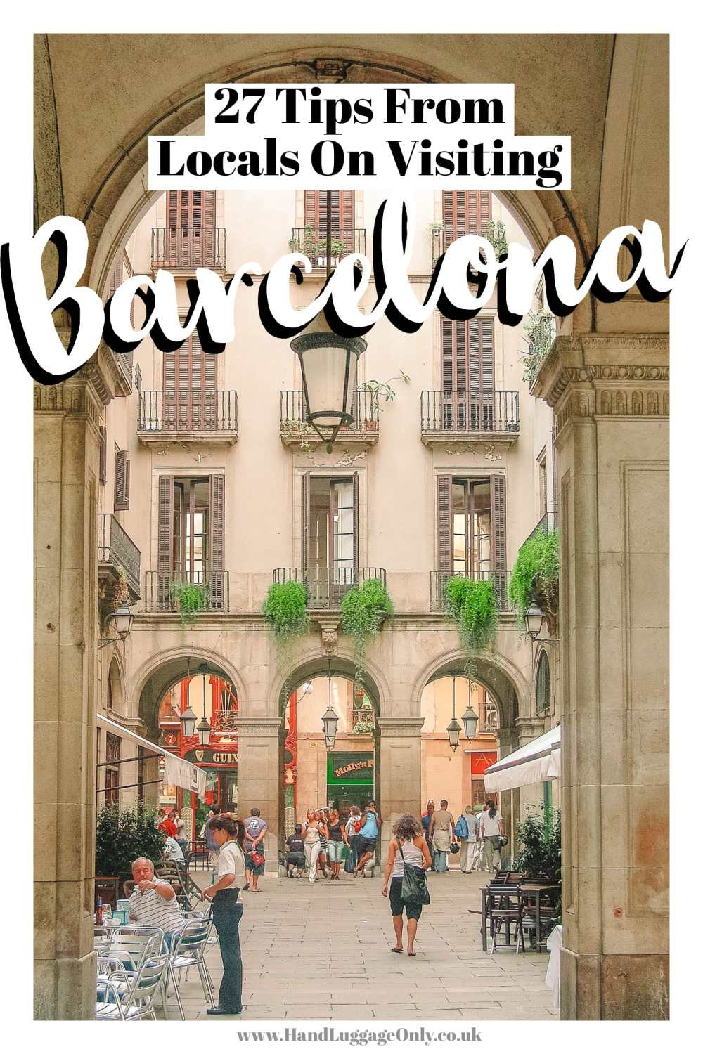 Local Tips For Visiting Barcelona