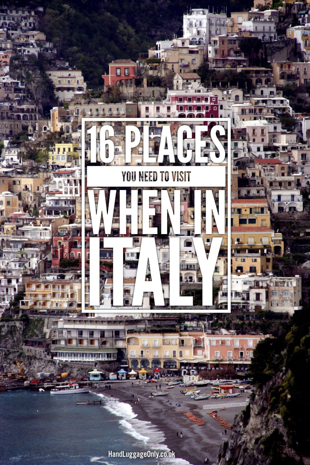 16 Places You Need To Visit When In Italy On Holiday