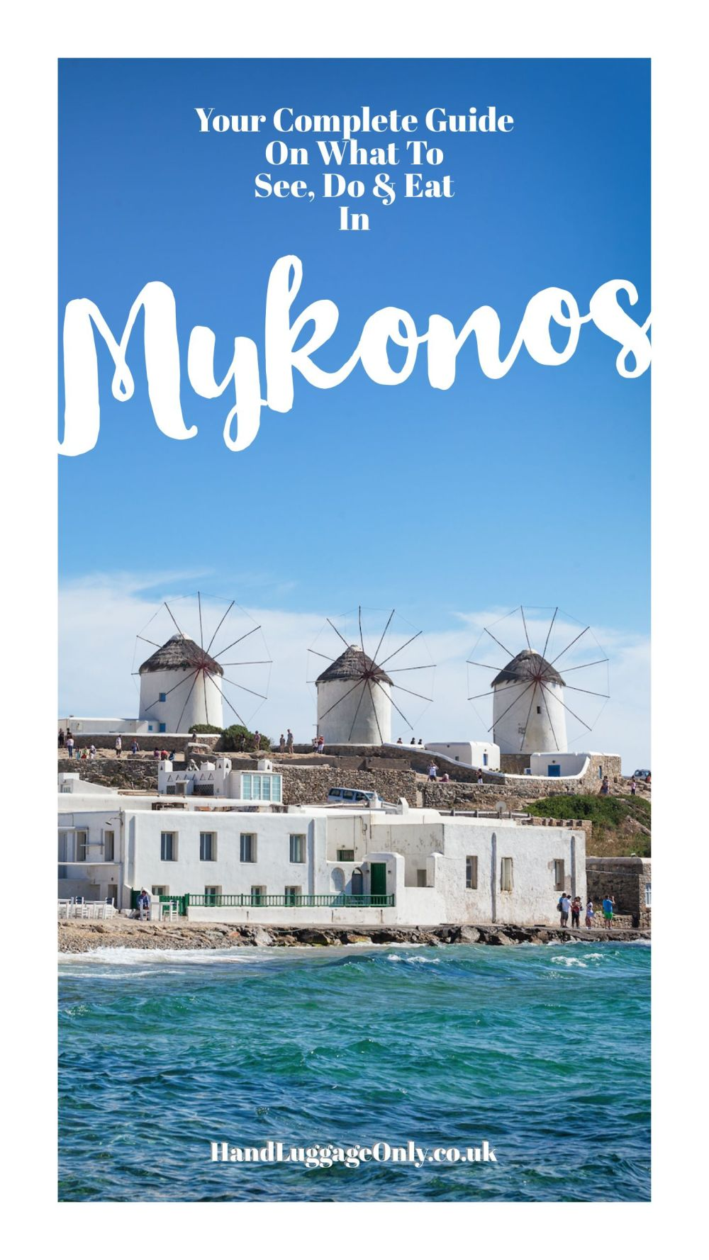 The Complete Guide On Things To See, Do And Eat In Mykonos, Greece (2)