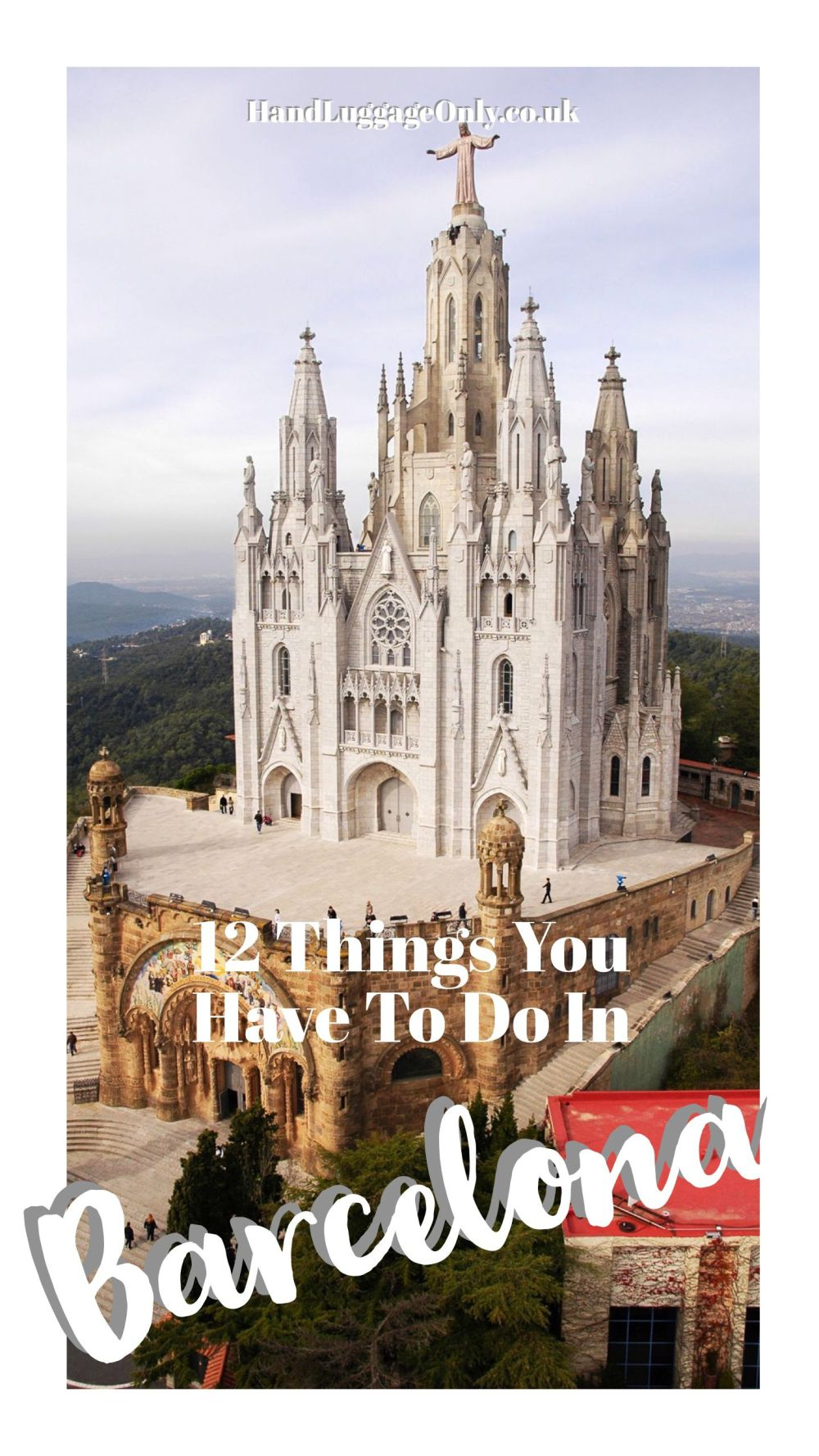 12 Amazing Things To See And Do On A First Trip To Barcelona (1)
