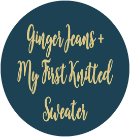 Ginger Jeans + My First Knitted Sweater