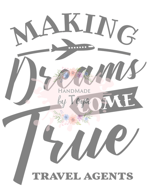 Making Dreams Come  True Travel Agents SVG & PNG (INCLUDES MOCKUP)