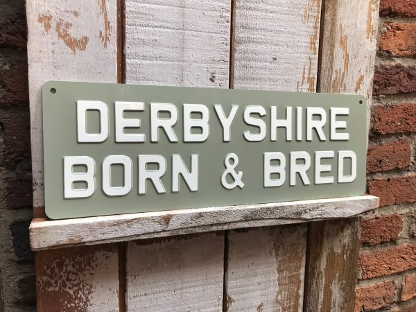 Derbyshire Born & Bred Enamel Sign