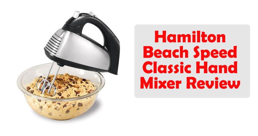 Hamilton Beach Speed Classic Hand Mixer Review