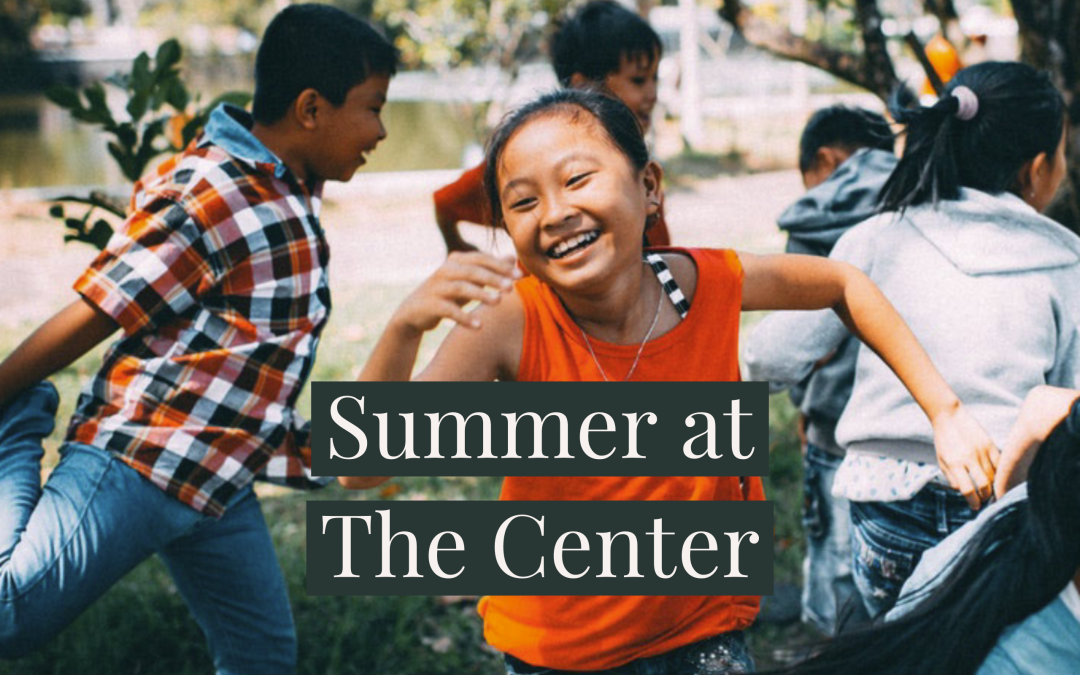 Summer at The Center Video Testimonials