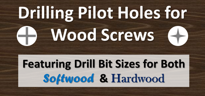 Drilling Pilot Holes for Wood Screws
