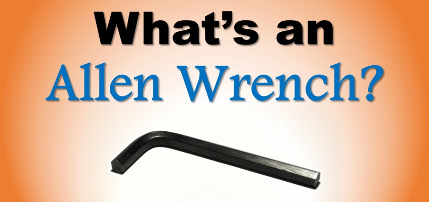 What Is an Allen Wrench?