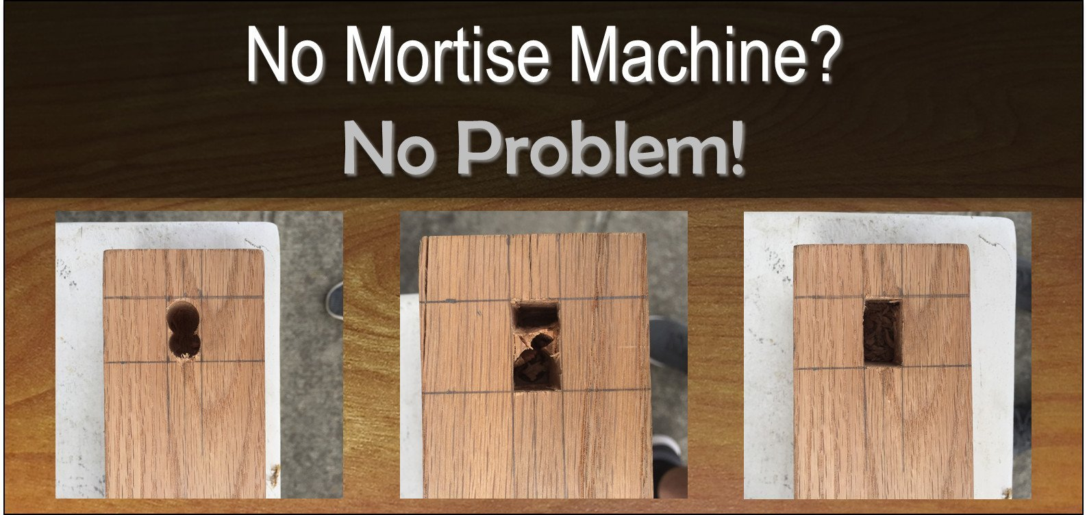 No Mortiser No Problem Cut Mortise Holes With Power Drill Chisel