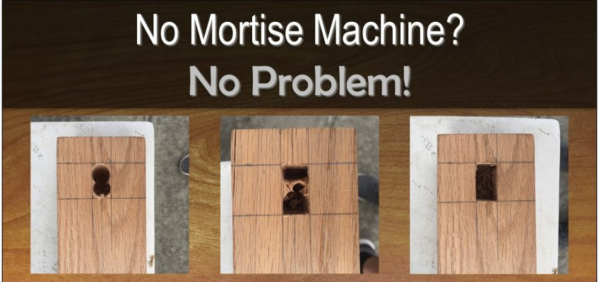Mortise Holes by Hand No Machine