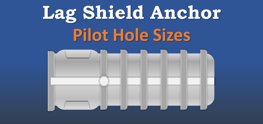 Lag Bolt Shield Anchor Sizes Drilling Pilot Holes