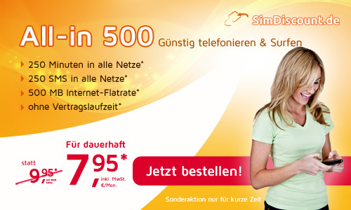 All-in 500 mit 250 Min/SMS + 500 MB Daten 7.95€ mtl