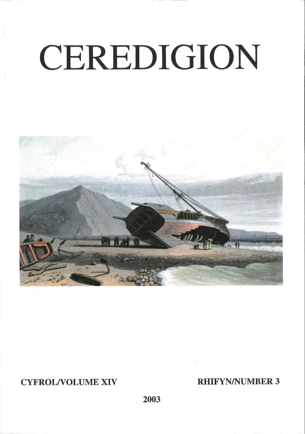 Ceredigion - Cylchgrawn Cymdeithas Hanes Ceredigion, Cyfrol XIV, Rhifyn 3, 2003 - ISBN 0069 2263