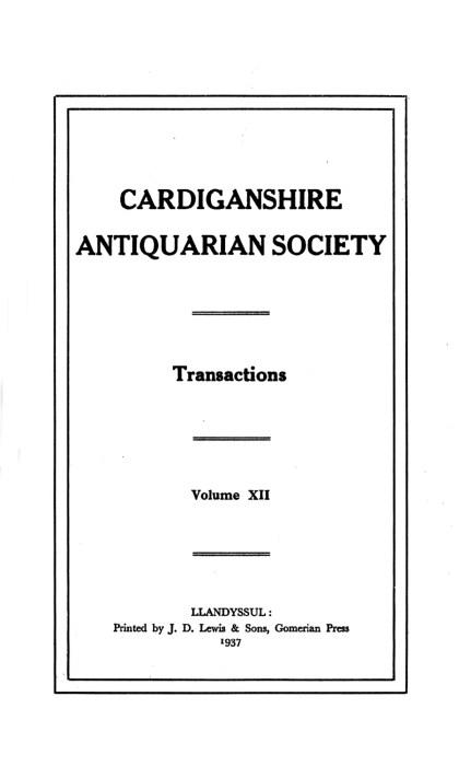 Trafodion Cymdeithas Hynafiaethwyr Sir Aberteifi a Chofnod archeolegol - Cyfrol 12