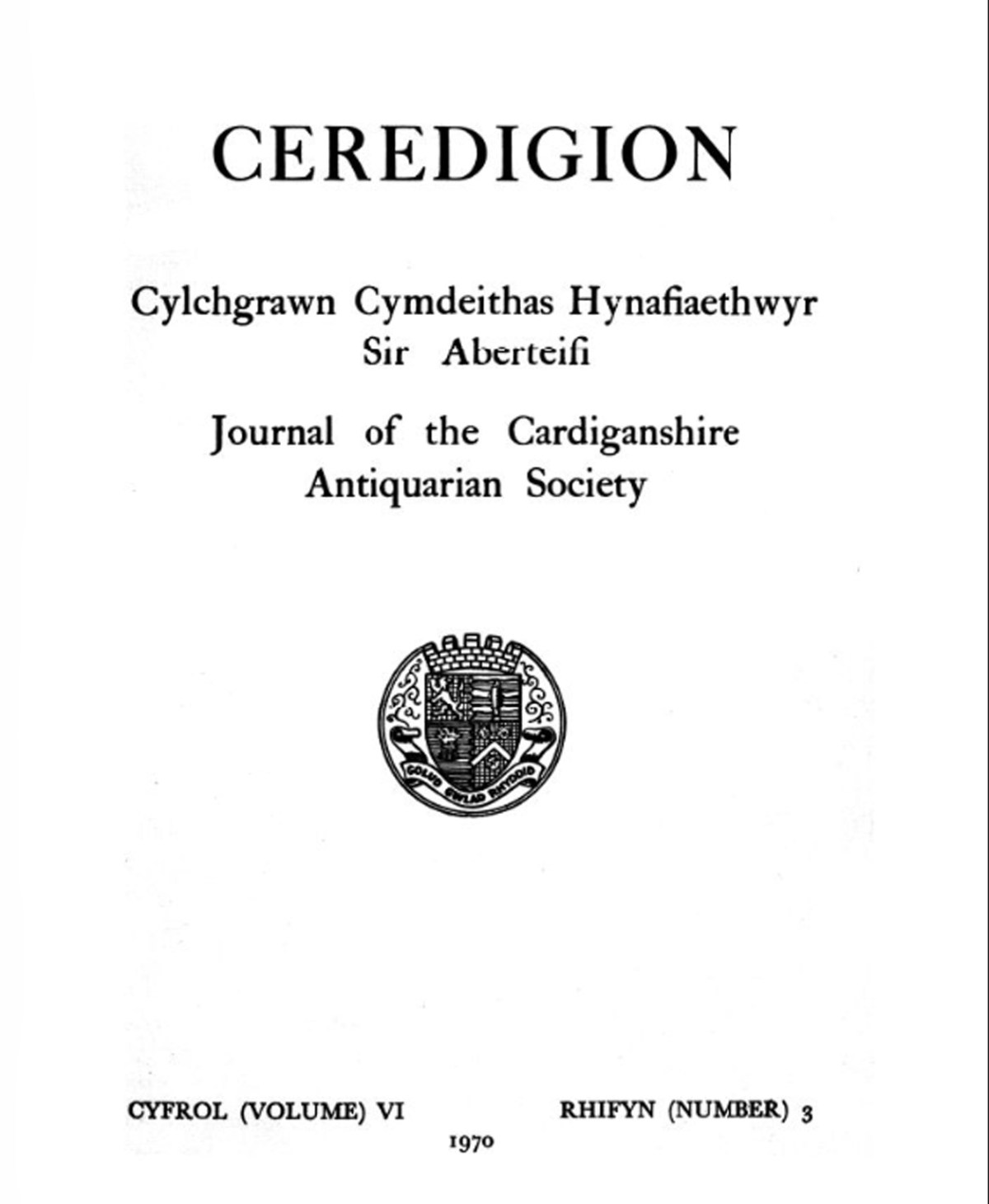 Ceredigion – Journal of the Cardiganshire Antiquarian Society, 1970 Vol VI No 3
