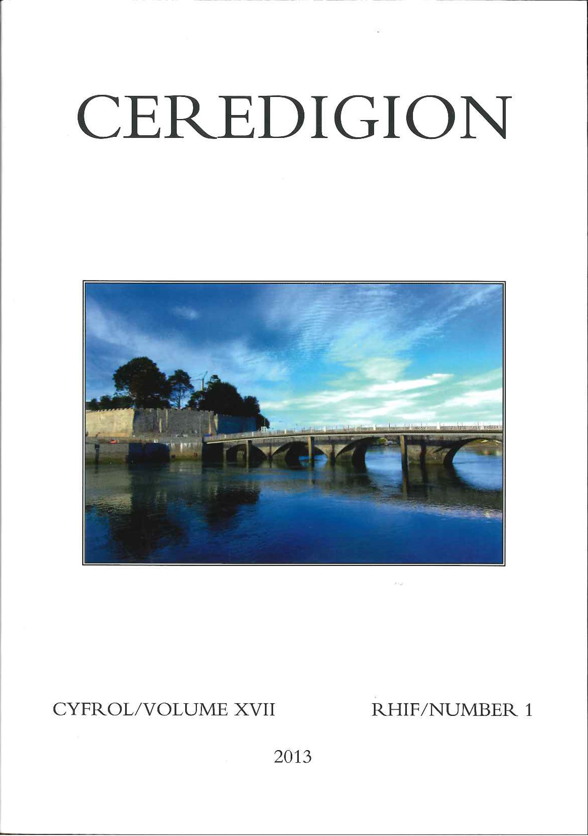 Ceredigion Journal of the Ceredigion Historical Society Vol XVII, No I 2013 - ISBN 0069 2263