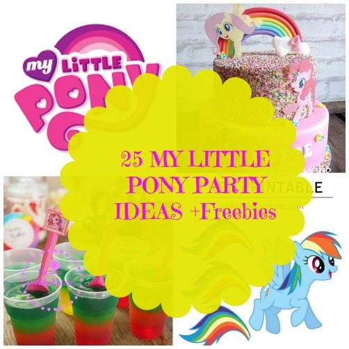 25 MY LITTLE PONY PARTY IDEAS +Freebies