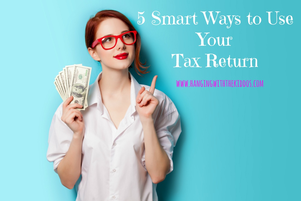 5 Smart Ways to Use Your Tax Refund this year