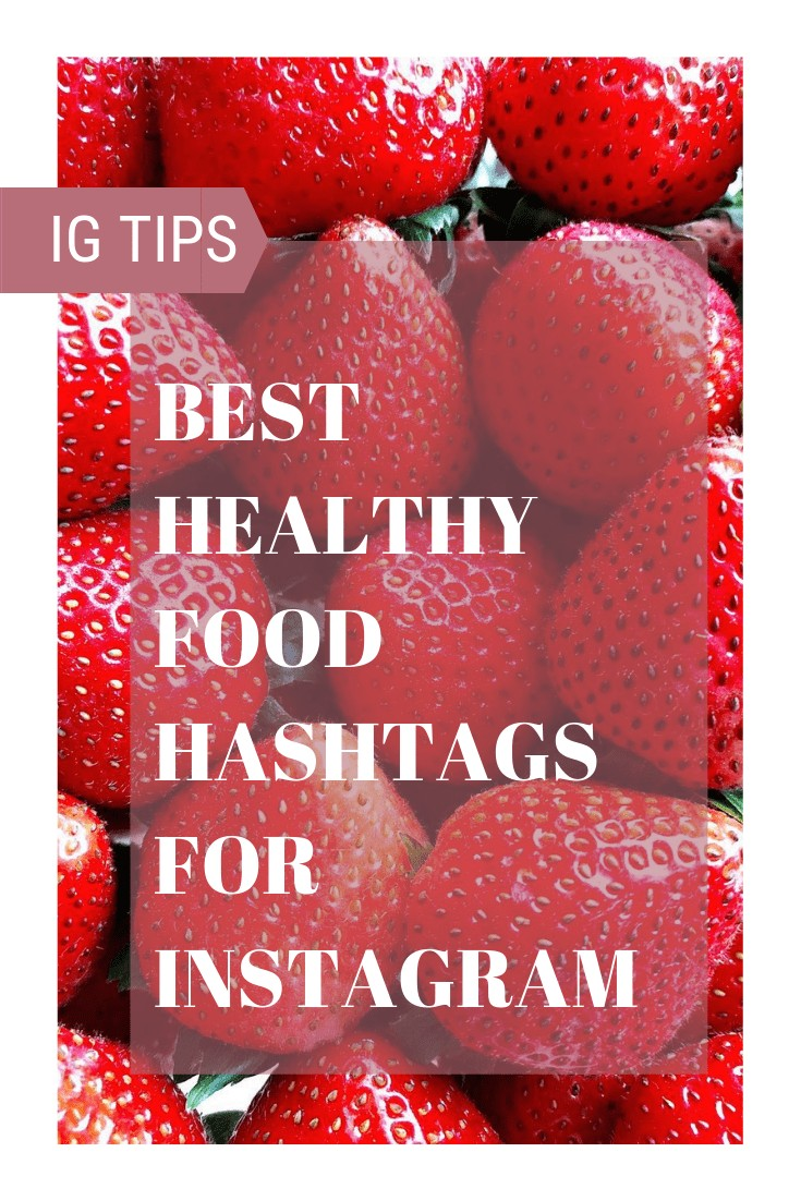 Ever wonder what hashtags to use for instagram posts? These are the best healthy food hashtags for Instagram.