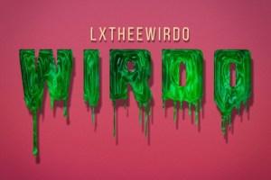 """LXTHEEWIRDO'S """"Wirdo"""""""