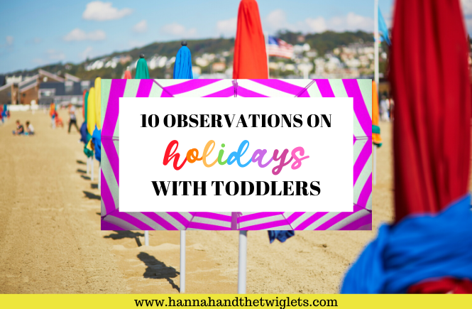 Observations on holidays with toddlers