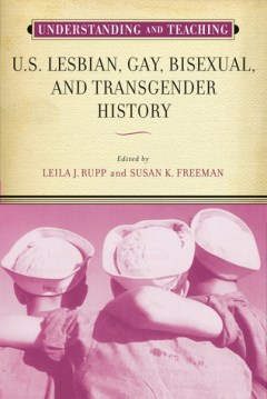 understand-and-teaching-u-s-lesbian-gay-bisexual-and-transgender-history