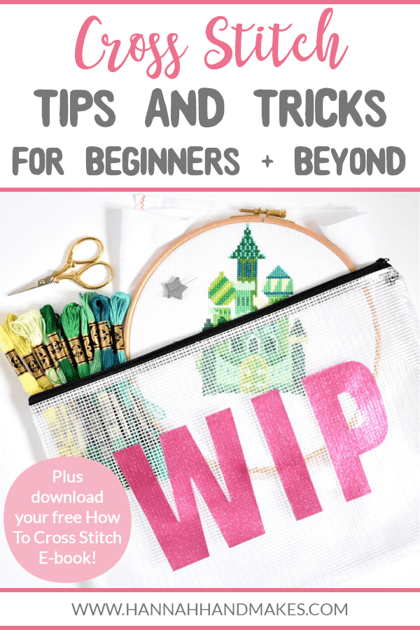 In this post, I'm sharing all the cross stitch tips and tricks (for beginners and beyond) that have been sent in by the Hannah Hand Makes community.