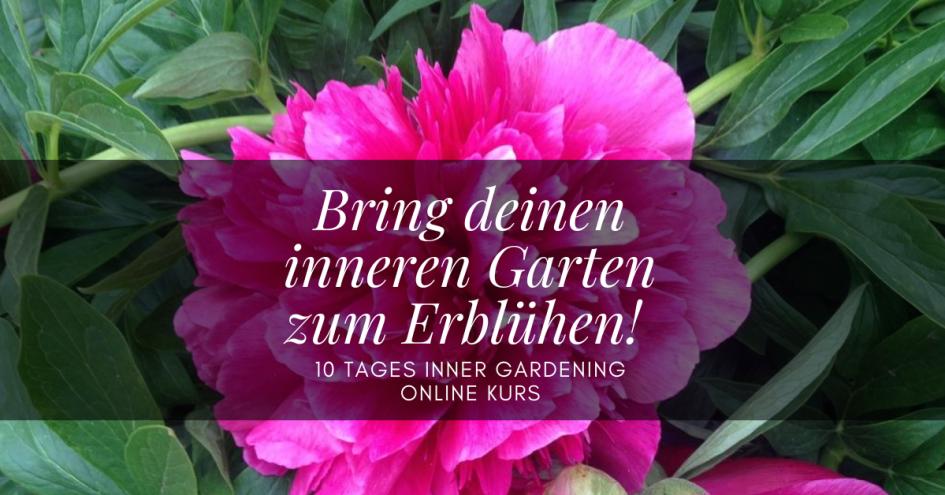 Inner Gardening Online Kurs 10 Tage