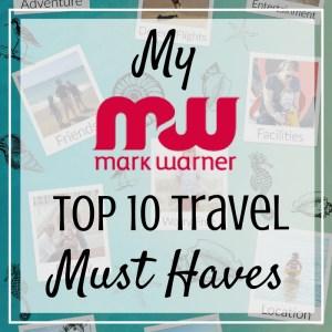 My Mark Warner Top 10 travel must haves #markwarnermum