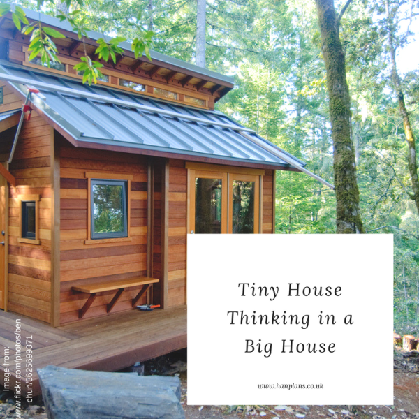 Tiny House Thinking in a Big House