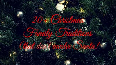 20+ Christmas Family Traditions That DON'T involve Santa!