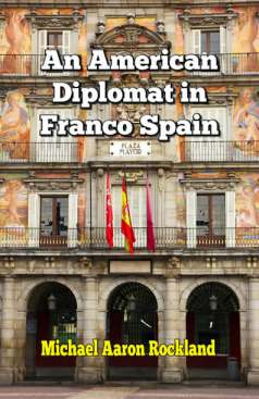 The cover of Michael Aaron Rockland's AN AMERICAN DIPLOMAT IN FRANCO SPAIN