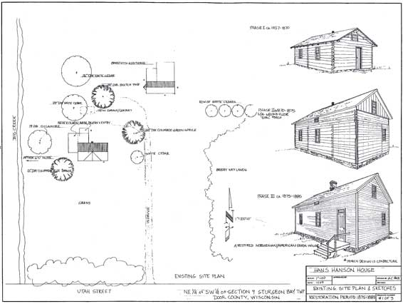 Existing Site Plan. Picture from The Historical, Architectural Analysis, And Restoration Plan for the Hans Hanson House, 15 Dec 2009 Prepared by Alan Pape for The Door County Historical Society.