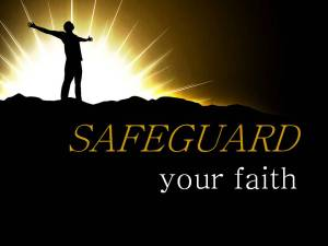 Safe Guard Your Faith