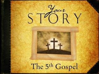 Your Story The 5th Gospel
