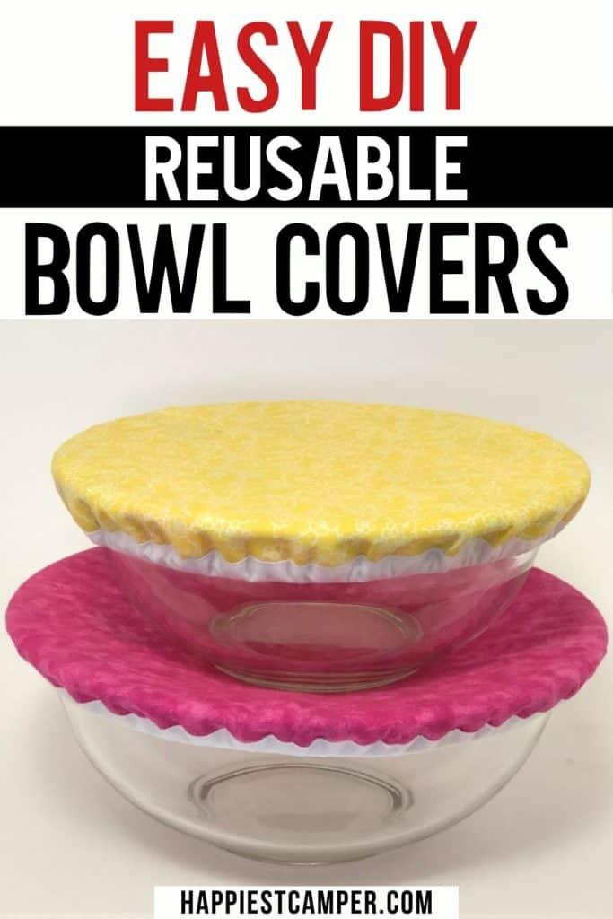 Easy DIY Reusable Bowl Covers.