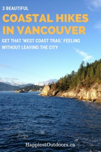 """3 beautiful coastal hikes in Vancouver. Get at that """"West Coast Trail"""" feeling without leaving the city. Beach hiking near Vancouver."""