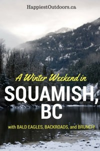 How to spend a winter weekend in Squamish, British Columbia. Things to do in Squamish in the winter. Eagles, backroads, and the best brunch ever. Click through for the full list of Squamish winter must-sees.