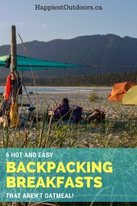 6 hot and easy backpacking breakfasts - that aren't Oatmeal! Hiking breakfast ideas. Backpacking breakfast ideas. Hot breakfasts for hiking and camping.